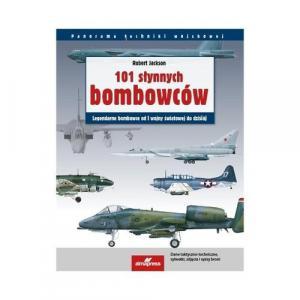 Panorama Techniki Wojskowej. 101 Słynnych Bombowców