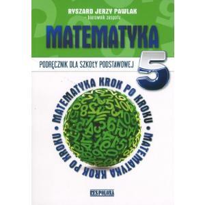 Matematyka Krok po Kroku. Podręcznik. Klasa 5. Szkoła Podstawowa