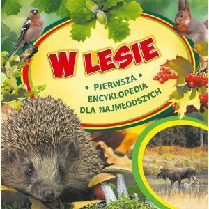 W Lesie Pierwsza Encyklopedia dla Najmłodszych