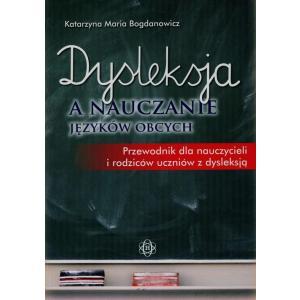 Dysleksja a nauczanie języków obcych. Przewodnik dla nauczycieli i rodziców uczniów z dysleksją