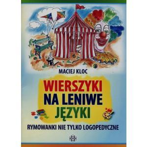 Wierszyki na leniwe języki Rymowanki nie tylko logopedyczne