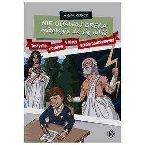 Nie Udawaj Greka Mitologia da Się Lubić