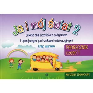 Ja i mój świat 2 Podręcznik Część 1 Materiały edukacyjne Lekcje dla uczniów z autyzmem