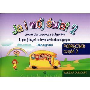 Ja i mój świat 2 Podręcznik Część 2 Materiały edukacyjne Lekcje dla uczniów z autyzmem