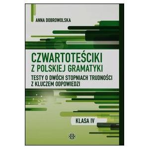 Czwartoteściki z polskiej gramatyki Testy o dwóch stopniach trudności z kluczem odpowiedzi