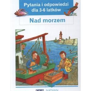 Pytania i odpowiedzi dla 3-6 latków. Nad morzem