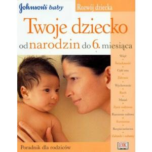 Twoje dziecko od narodzin do 6 miesiąca