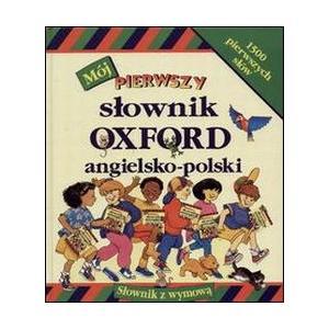 Mój Pierwszy Słownik OXFORD Angielsko-Polski