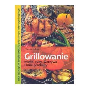 Grillowanie. Potrawy z Grilla