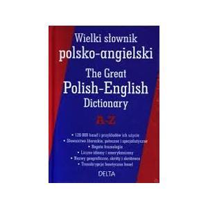 Wielki Słownik Polsko-Angielski A-Z. The Great Polish-English Dictionary A-Z