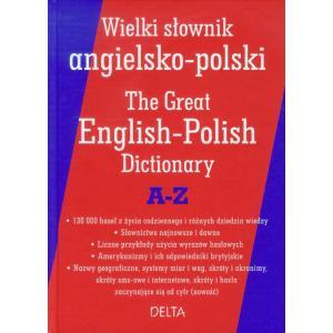 Wielki Słownik Angielsko-Polski A-Z. The Great English-Polish Dictionary A-Z