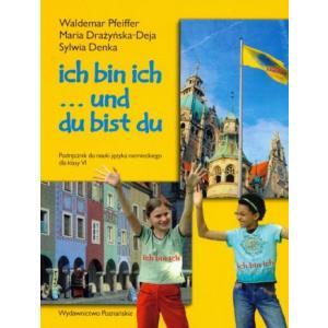 Ich Bin Ich. Klasa 6. Szkoła Podstawowa. Podręcznik do Nauki Języka Niemieckiego
