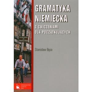 Gramatyka Niemiecka z Ćwiczeniami Dla Początkujących