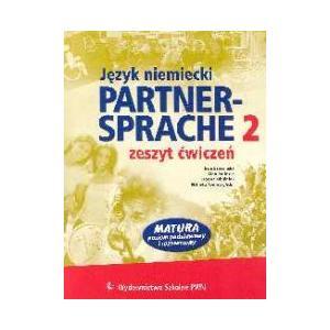 Partnersprache 2. Język Niemiecki. Ćwiczenia + CD-ROM. Szkoła Ponadgimnazjalna