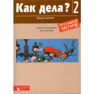Kak Dieła? 2. Język Rosyjski. Ćwiczenia. Część 2. Szkoła Ponadgimnazjalna
