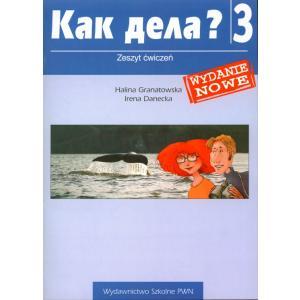 Kak Dieła? 3. Język Rosyjski. Ćwiczenia. Część 3. Szkoła Ponadgimnazjalna