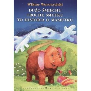 Dużo śmiechu trochę smutku to historia o mamutku
