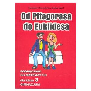 Od Pitagorasa do Euklidesa Kl.3 Gimnazjum Podręcznik