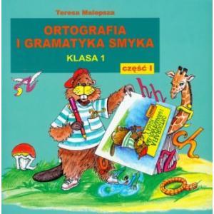 Ortografia i gramatyka smyka dla SP kl. 1/1.T. Malepsza