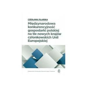 Międzynarodowa konk. gospodarki polskiej na tle nowych krajów członkowskich UE
