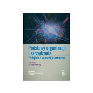 Podst. organizacji i zarządzania. Podejścia i koncepcje badawcze wyd. II