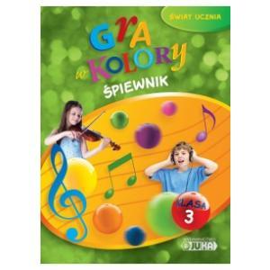Gra w kolory kl. 3 Śpiewnik