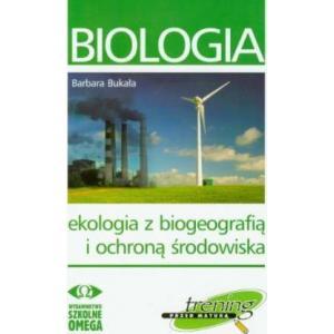 Trening Przed Maturą. Biologia. Ekologia z Biogeografią i Ochroną Środowiska