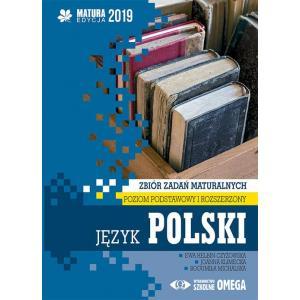 Matura 2019. Język Polski. Zbiór Zadań Maturalnych. Poziom Podstawowy i Rozszerzony