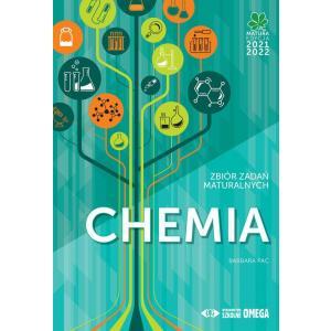 Chemia. Matura 2021/22. Zbiór zadań maturalnych