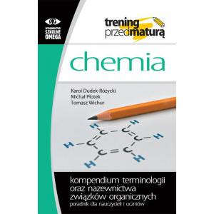 Chemia. Kompendium terminologii oraz nazewnictwa związków organicznych