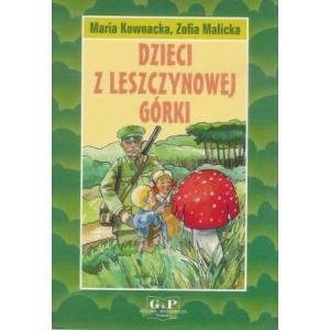 Dzieci z Leszczynowej Górki /oprawa twarda/