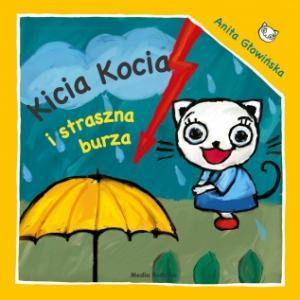 Kicia Kocia i straszna burza. Głowińska, Anita. Op. miękka