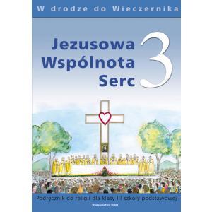 Katechizm. Jezusowa Wspólnota Serc. Podręcznik. Klasa 3. Szkoła Podstawowa