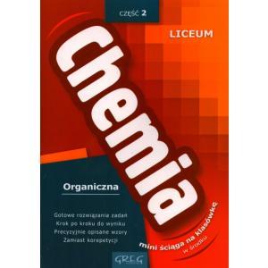 Chemia Organiczna 2. Mini Ściąga na Klasówkę. Liceum
