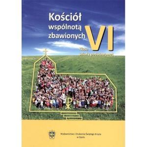 Katechizm. Kościół Wspólnotą Zbawionych. Podręcznik. Klasa 6. Szkoła Podstawowa