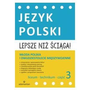 Lepsze niż Ściąga. Język Polski Część 3 Liceum
