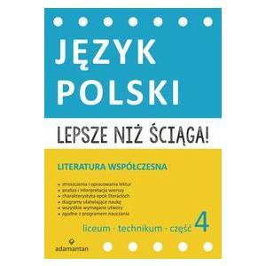 Lepsze niż Ściąga. Język Polski Część 4 Liceum