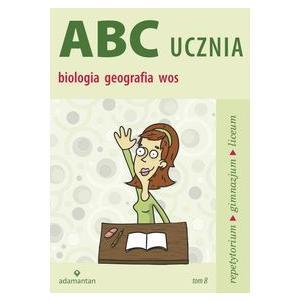 ABC Ucznia Tom B Biologia Geografia Wiedza o Społeczeństwie