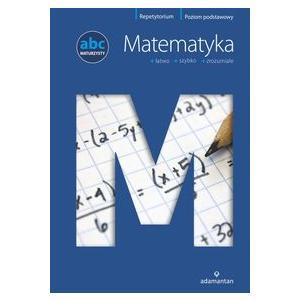 ABC Maturzysty Matematyka Poziom Podstawowy