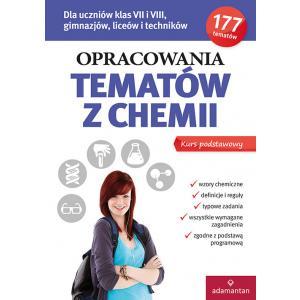 Opracowania Tematów z Chemii. Kurs Podstawowy. Dla Uczniów Klas VII i VIII, Gimnazjów, Liceów i Techników