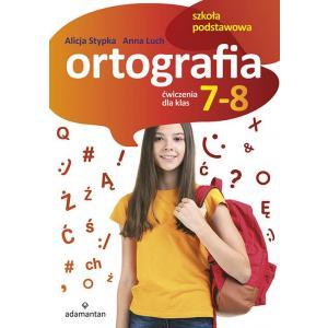 Ortografia. Ćwiczenia dla Klas 7-8