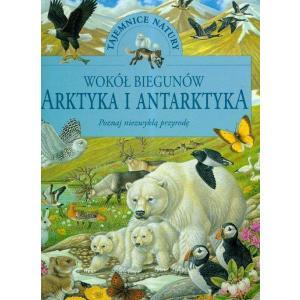Wokół biegunów arktyka i antarktyka