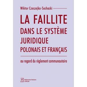 La faillite dans le systeme juridique polonais et francais au regard du reglement communautaire