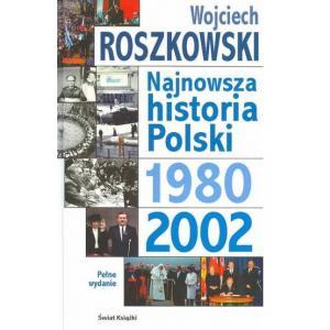 Najnowsza historia Polski 1980-2002. Tom 3
