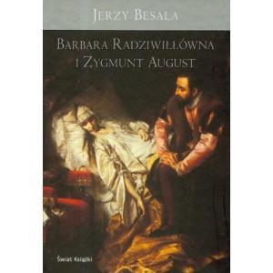 Barbara Radziwiłłówna i Zygmunt August
