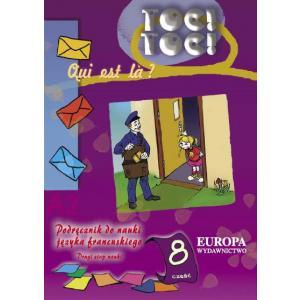 Toc! Toc! 8. Qui est la? Język Francuski. Podręcznik. Klasy 2-4. Szkoła Podstawowa