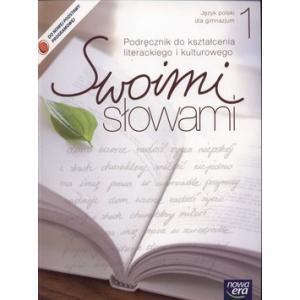 Swoimi słowami Gimnazjum kl. 1 podręcznik do kształcenia literackiego