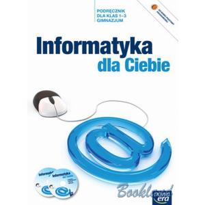 Informatyka dla ciebie Gimnazjum kl. 1-3 podręcznik + CD