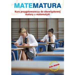 Matematura. Kurs przygotowawczy do obowiązkowej matury z matematyki