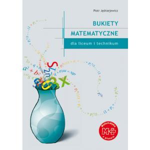 Bukiety matematyczne dla liceum i technikum